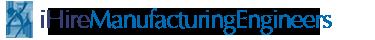 Manufacturing Engineering Jobs | iHireManufacturingEngineers