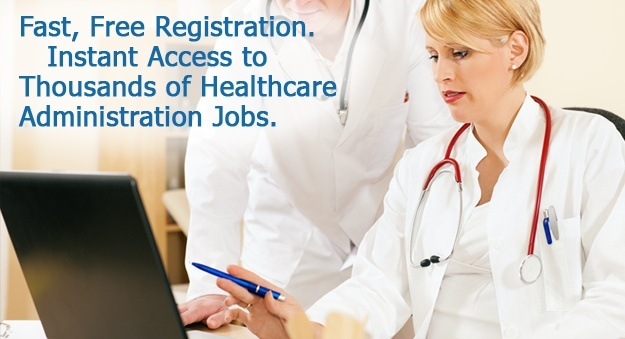 Search all healthcare administration jobs, employment