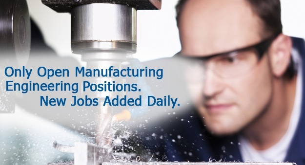 All manufacturing engineer positions
