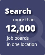 Search more than 12,000 job boards in one location