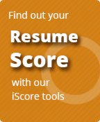 Find out your Resume Score with our iScore tools