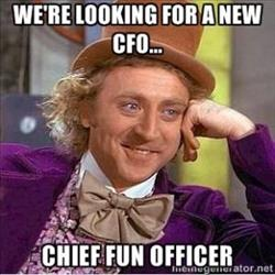 We're looking for a Chief Fun Officer.