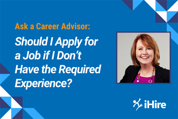 Ask a Career Advisor: Should I Apply for a Job if I Don't Have the Required Experience?