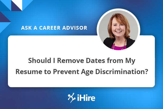 Ask a Career Advisor: Should I Remove Dates from My Resume to Prevent Age Discrimination?