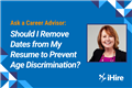Ask a Career Advisor: Should I Remove Dates on My Resume?