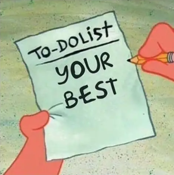 To-do list: your best.