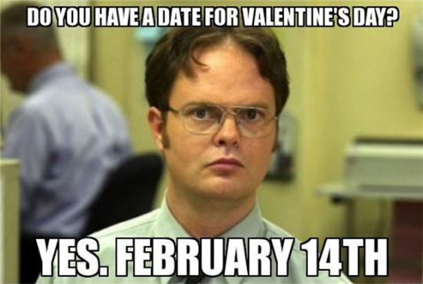 """Meme: """"Do you have a data for Valentine's Day? Yes. February 14th."""""""