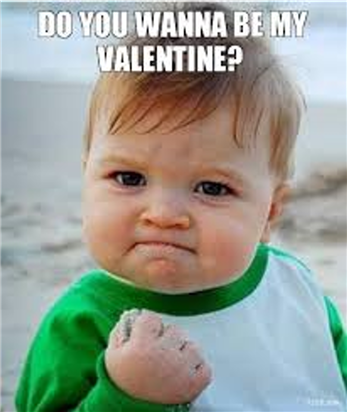 "Meme: ""Do you wanna be my valentine?"""