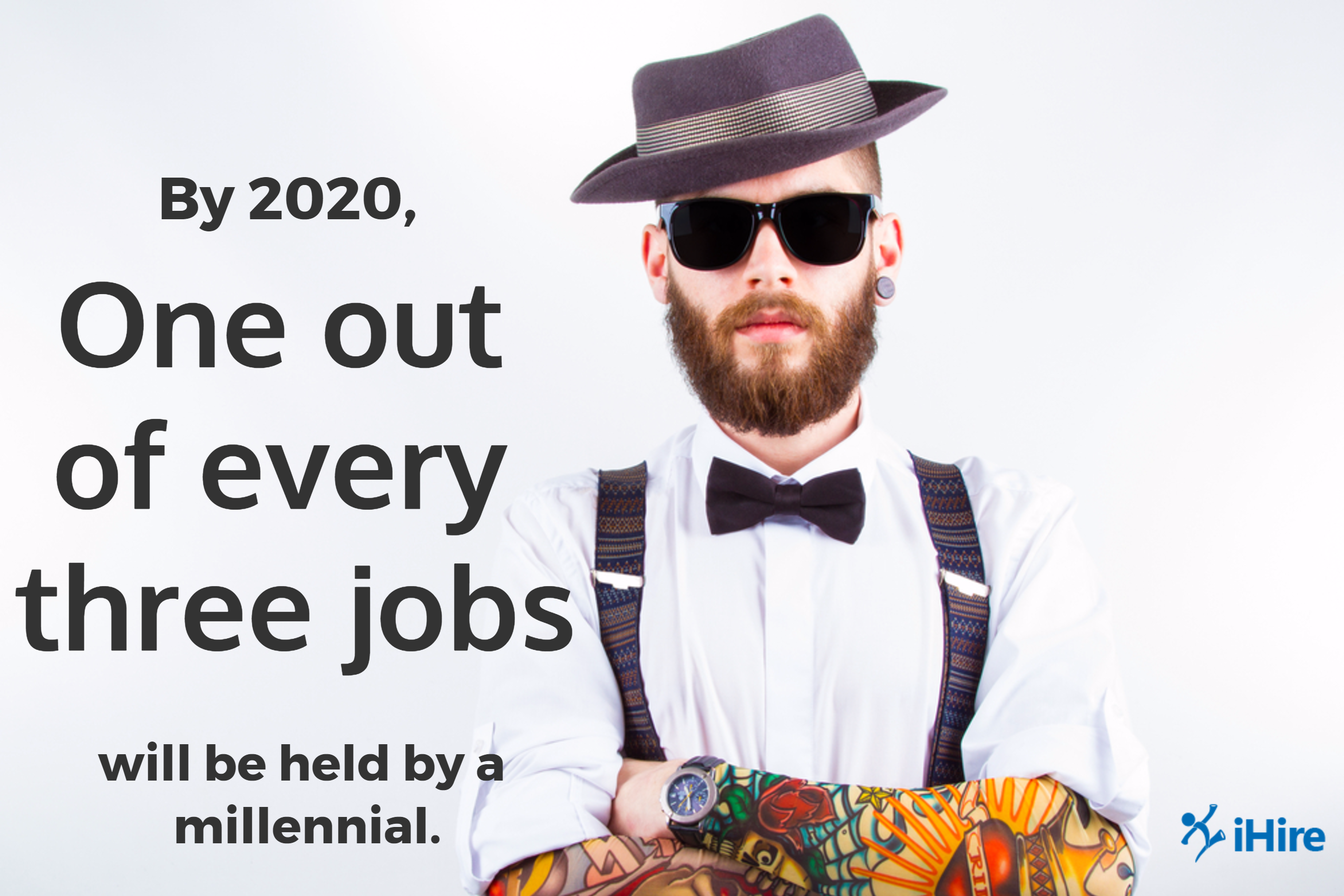By 2020, one out of every three jobs will be held by a millennial.