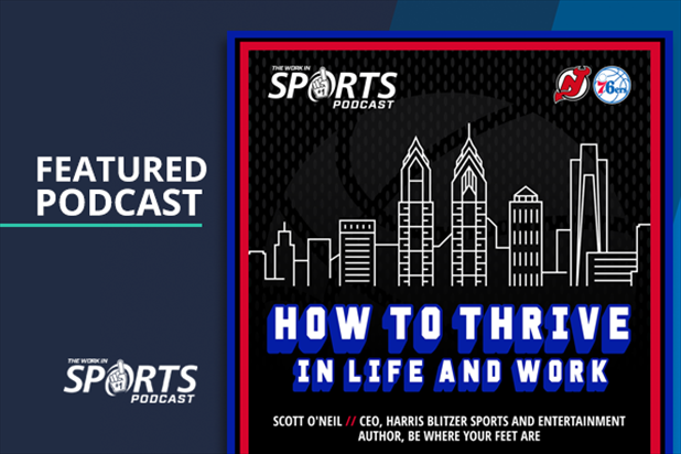 Work In Sports Podcast Scott O'Neil CEO Sixers Devils