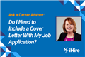 Ask a Career Advisor: Do I need to include a cover letter with my job application?