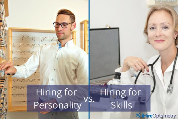 When it comes to hiring in optometry, what matters more: personality or skills?