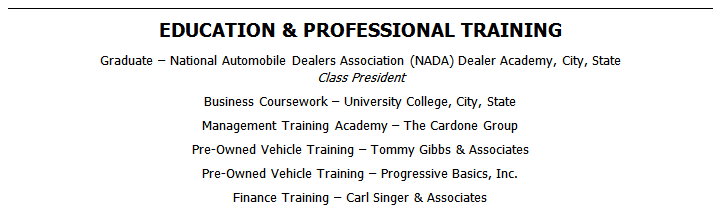 Make sure to include your education and training in your automotive general manager resume