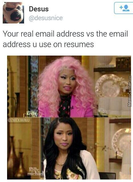 Your real email address vs the email address u use on resumes meme