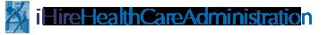 Health Care Administration Jobs | iHireHealthCareAdministration