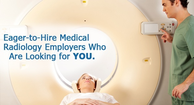Hiring radiologists, radiology technicians, technologists