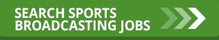 sports broadcasting jobs