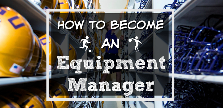 how to become an equipment manager