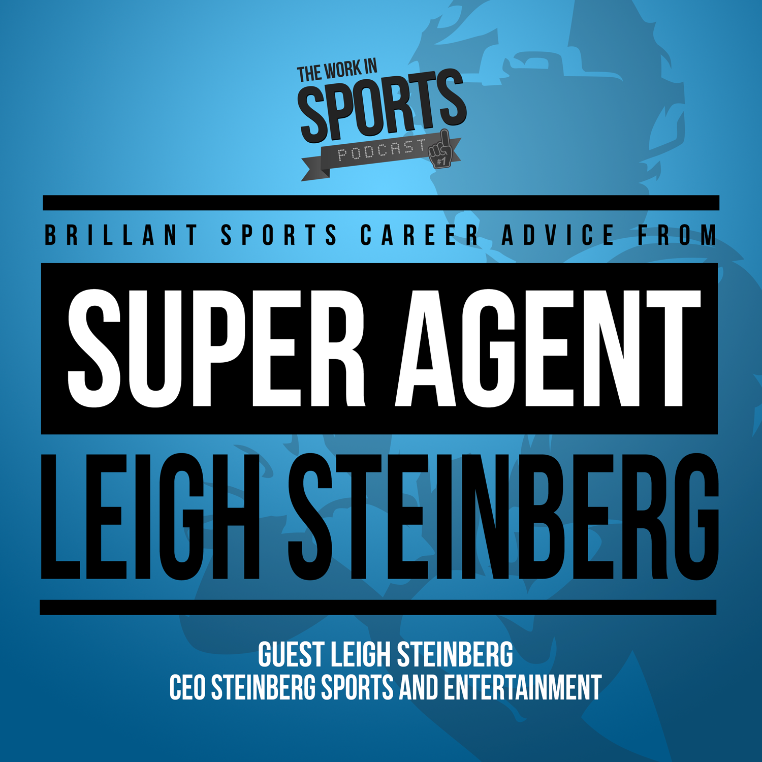 leigh steinberg on the work in sports podcast
